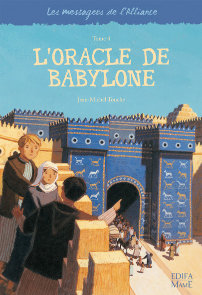 L'oracle de Babylone : Les messagers de l'Alliance - Tome 4