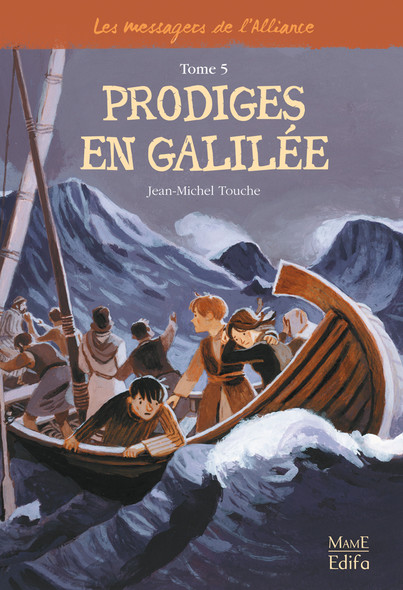 Prodiges en Galilée : Les messagers de l'Alliance - Tome 5