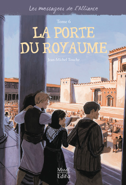La porte du Royaume : Les messagers de l'Alliance - Tome 6