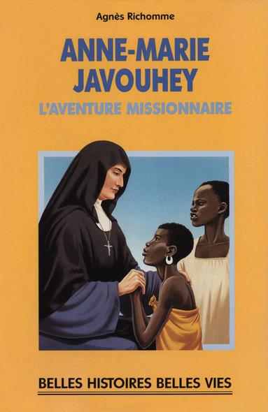 Bienheureuse Anne-Marie Javouhey : L'aventure missionnaire