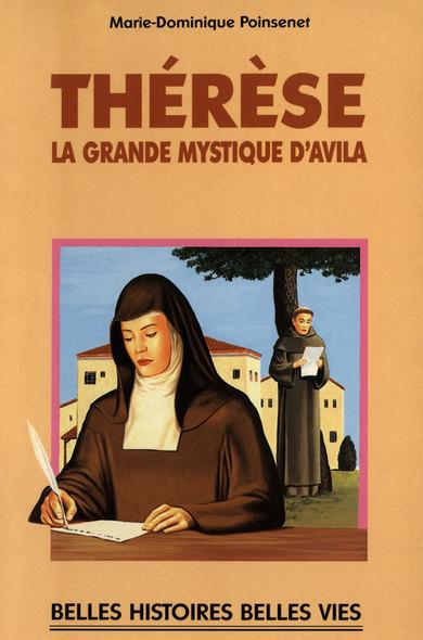Sainte Thérèse : La grande mystique d'Avila