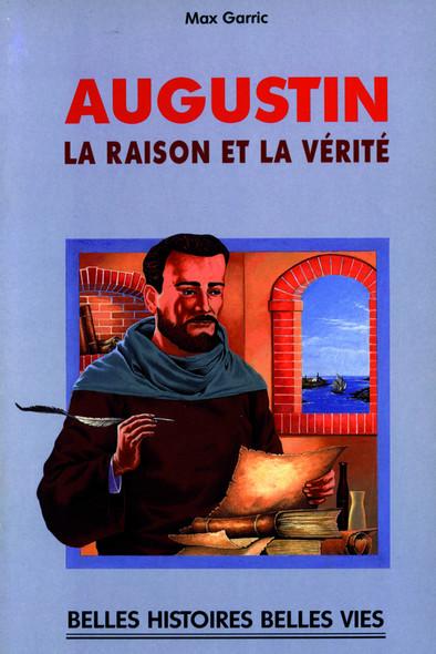 Saint Augustin : La raison et la vérité