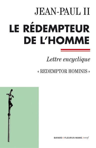Le rédempteur de l'homme : Redemptor hominis - Lettre encyclique