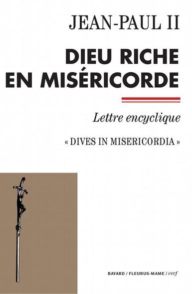 Dieu riche en miséricorde : Dives in misericordia - Lettre encyclique
