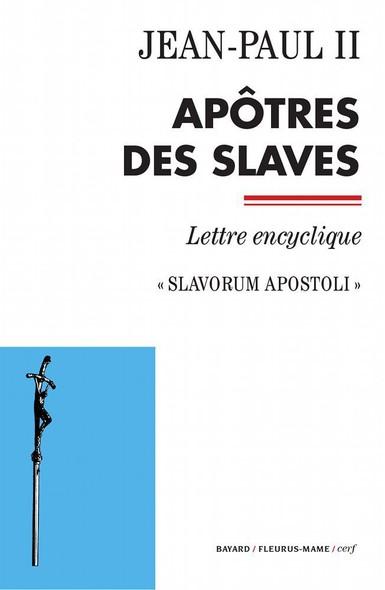 Apôtres des Slaves : Slavorum Apostoli - Lettre encyclique