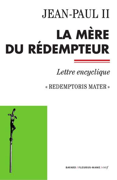 La Mère du Rédempteur : Lettre encyclique - Redemptoris Mater