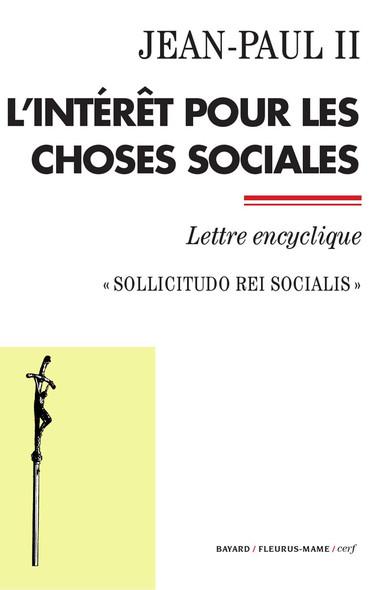L'intérêt pour les choses sociales : Sollicitudo rei socialis - Lettre encyclique