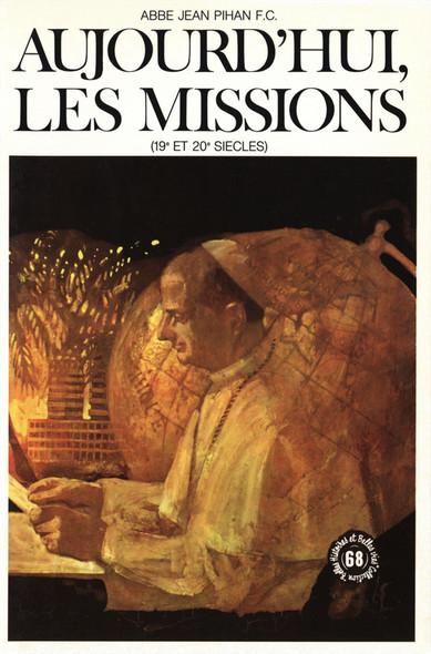 Aujourd'hui les missions : 19e et 20e siècles