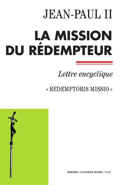 La mission du Rédempteur : Redemptoris missio - Lettre encyclique