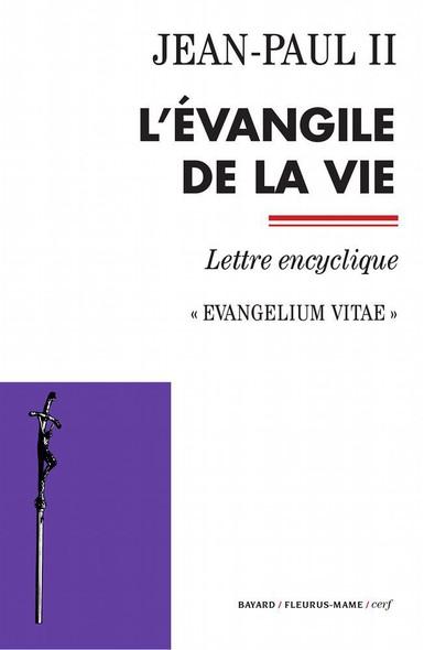 L'Évangile de la vie : Evangelium vitae - Lettre encyclique
