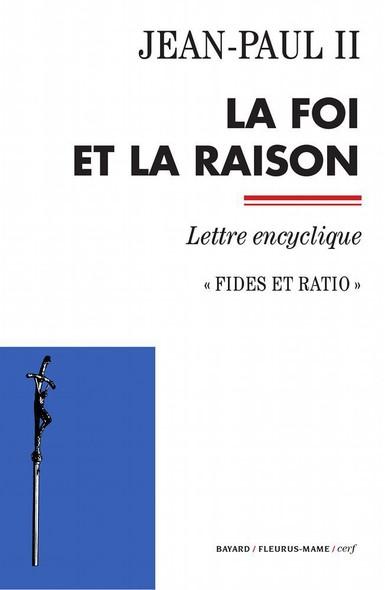 La foi et la raison : Fides et ratio - Lettre encyclique