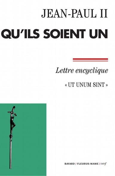 Qu'ils soient un : Ut unum sint - Lettre encyclique