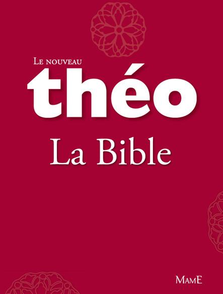 Le nouveau Théo - Livre 2 - La Bible : L'Encyclopédie catholique pour tous