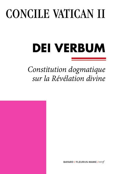 Dei Verbum : Constitution dogmatique sur la Révélation divine