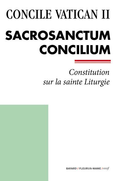 Sacrosanctum Concilium : Constitution sur la sainte Liturgie