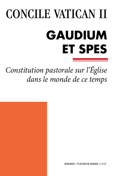 Gaudium et Spes : Constitution pastorale sur l'Église dans le monde de ce temps