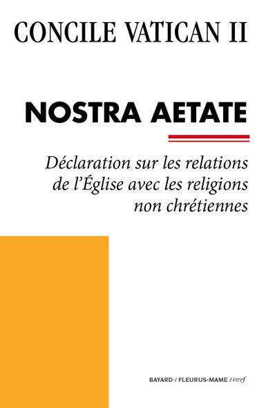 Nostra Aetate : Déclaration sur les relations de l'Église avec les religions non chrétiennes