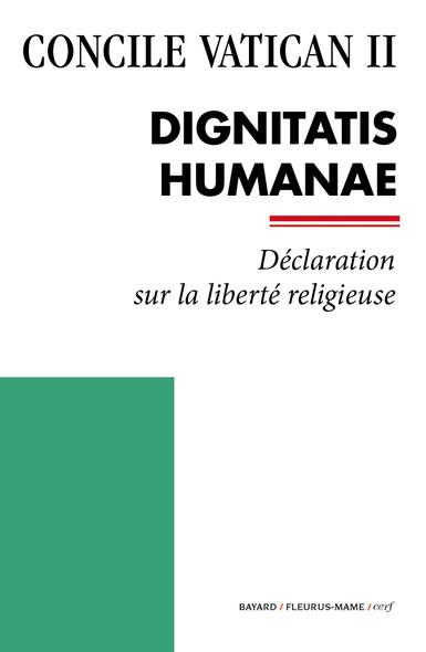 Dignitatis Humanae : Déclaration sur la liberté religieuse