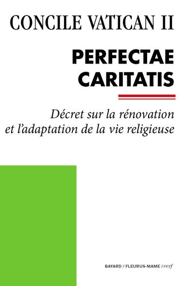 Perfectae Caritatis : Décret sur la rénovation et l'adaptation de la vie religieuse