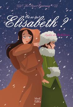 Où es-tu Élisabeth ? : Les soeurs Espérance (Tome 2)   Sophie de Mullenheim
