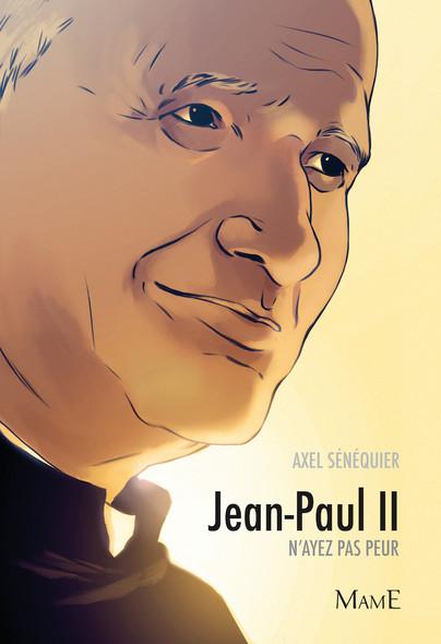 Jean-Paul II : N'ayez pas peur