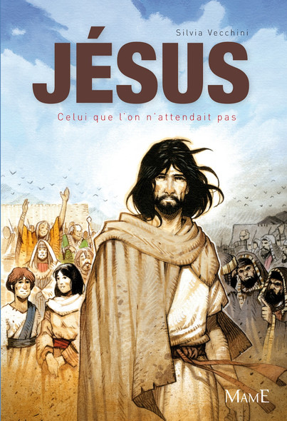 Jésus : Celui que l'on n'attendait pas