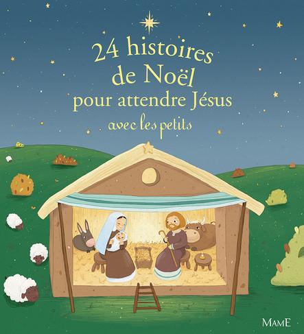 24 histoires de Noël pour attendre Jésus avec les petits : Histoires de l'Avent