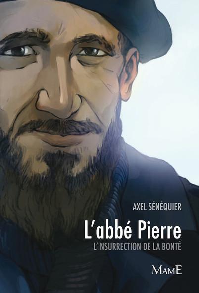 L'abbé Pierre : L'insurrection de la bonté