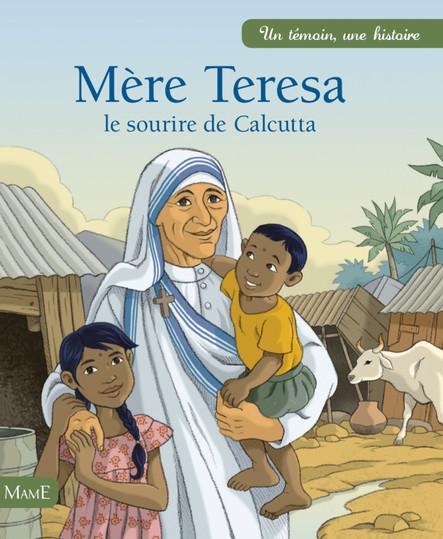 Mère Teresa : Le sourire de Calcutta