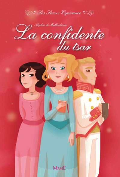 La confidente du Tsar : Les Sœurs Espérance (Tome 3)