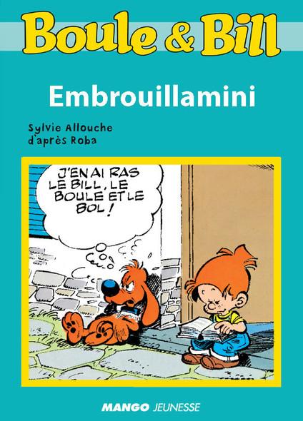 Boule et Bill - Embrouillamini : Mes premières lectures avec Boule et Bill