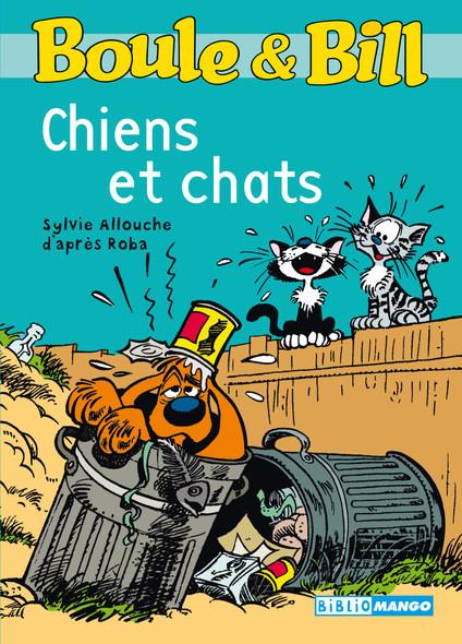 Boule et Bill - Chiens et chats : Mes premières lectures avec Boule et Bill