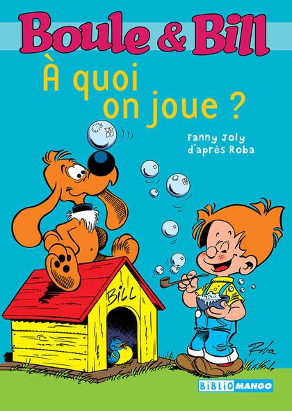 Boule et Bill - À quoi on joue ? : Mes premières lectures avec Boule et Bill