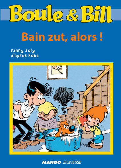 Boule et Bill - Bain zut, alors ! : Mes premières lectures avec Boule et Bill