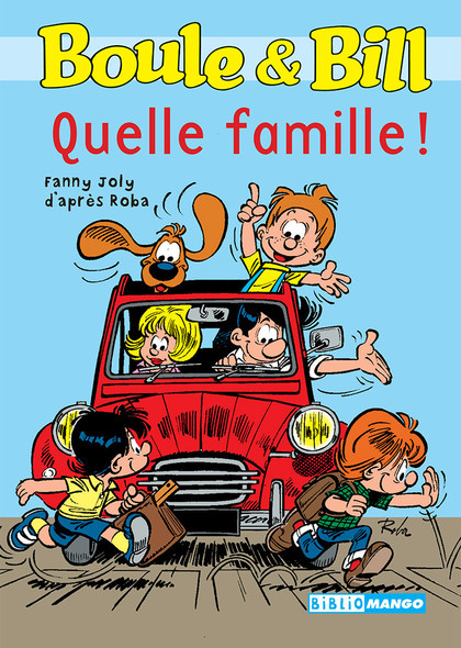 Boule et Bill - Quelle famille ! : Mes premières lectures avec Boule et Bill