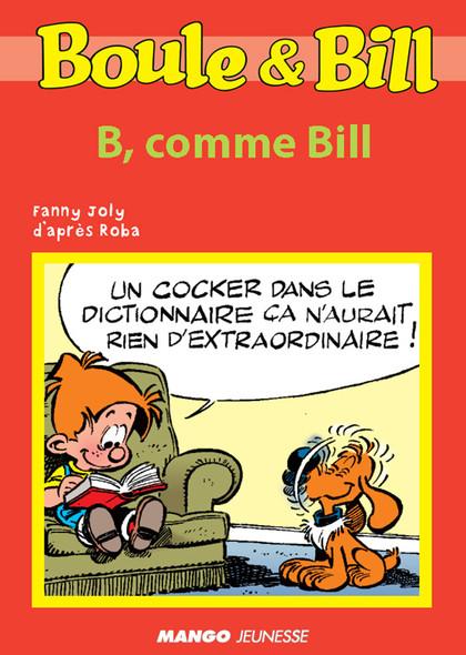 Boule et Bill - B, comme Bill : Mes premières lectures avec Boule et Bill