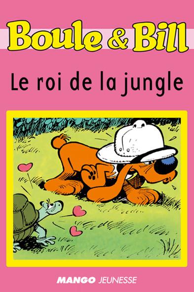 Boule et Bill - Le roi de la jungle : Mes premières lectures avec Boule et Bill