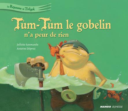Tum-Tum le gobelin n'a peur de rien