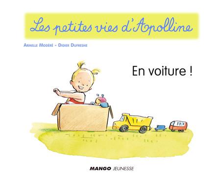 Apolline - En voiture ! : Les petites vies d'Apolline