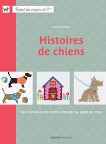 Histoires de chiens : Des centaines de motifs à broder au point de croix | Sophie, HÉLÈNE