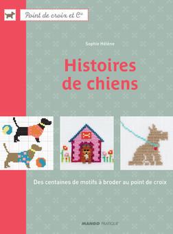 Histoires de chiens : Des centaines de motifs à broder au point de croix | HÉLÈNE Sophie