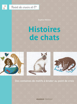 Histoires de chats : Des centaines de motifs à broder au point de croix | HÉLÈNE Sophie