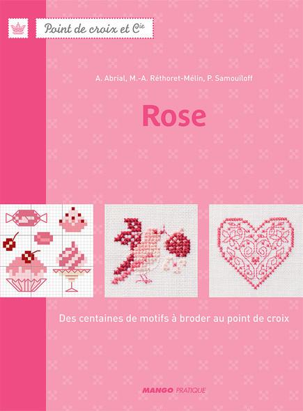 Rose : Des centaines de motifs à broder au point de croix