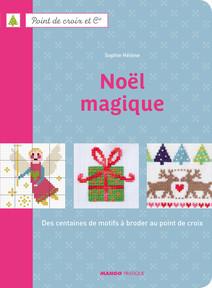 Noël magique : Des centaines de motifs à broder au point de croix | Sophie, HÉLÈNE