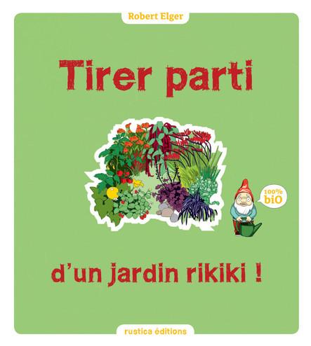 Tirer parti d'un jardin rikiki ! : 100 % Bio