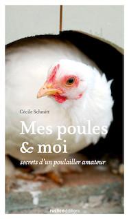 Mes poules et moi | Schmitt, Cécile