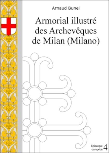 Armorial illustré des Archevêques de Milan (Milano)