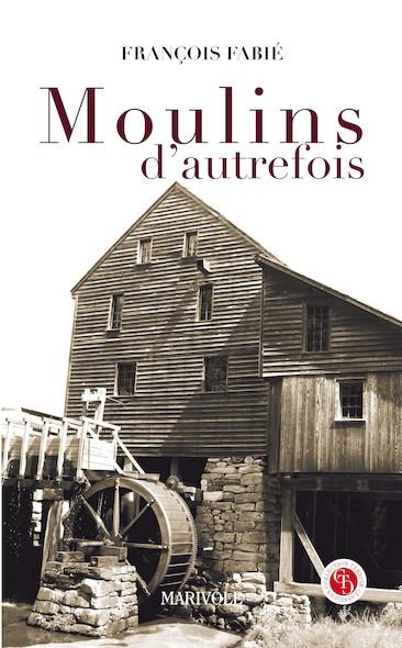Moulins d'autrefois