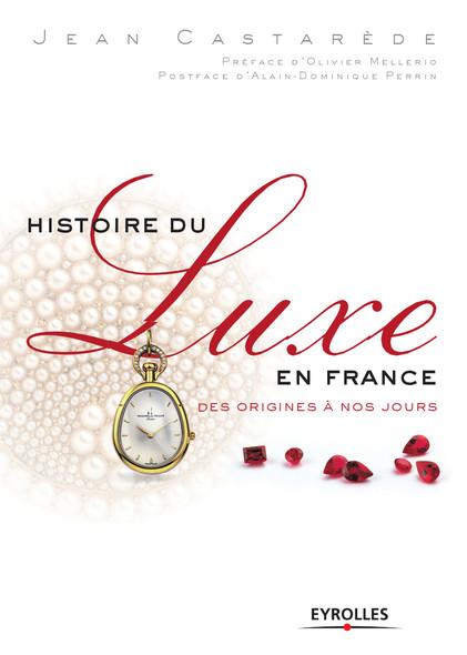 Histoire du luxe en France : Des origines à nos jours