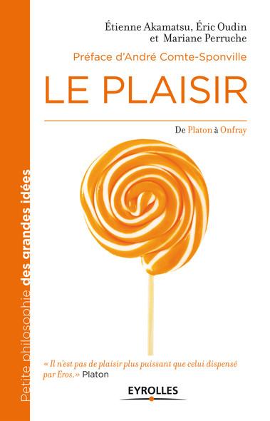 Le plaisir : De Platon à Onfray